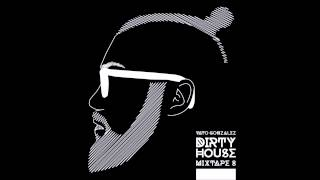 Vato Gonzalez - Dirty House Mixtape 8