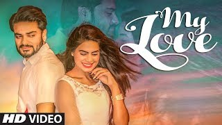 My Love: Manny Verma (Full Song) Altaaf, Manny | Latest Pop Songs 2018