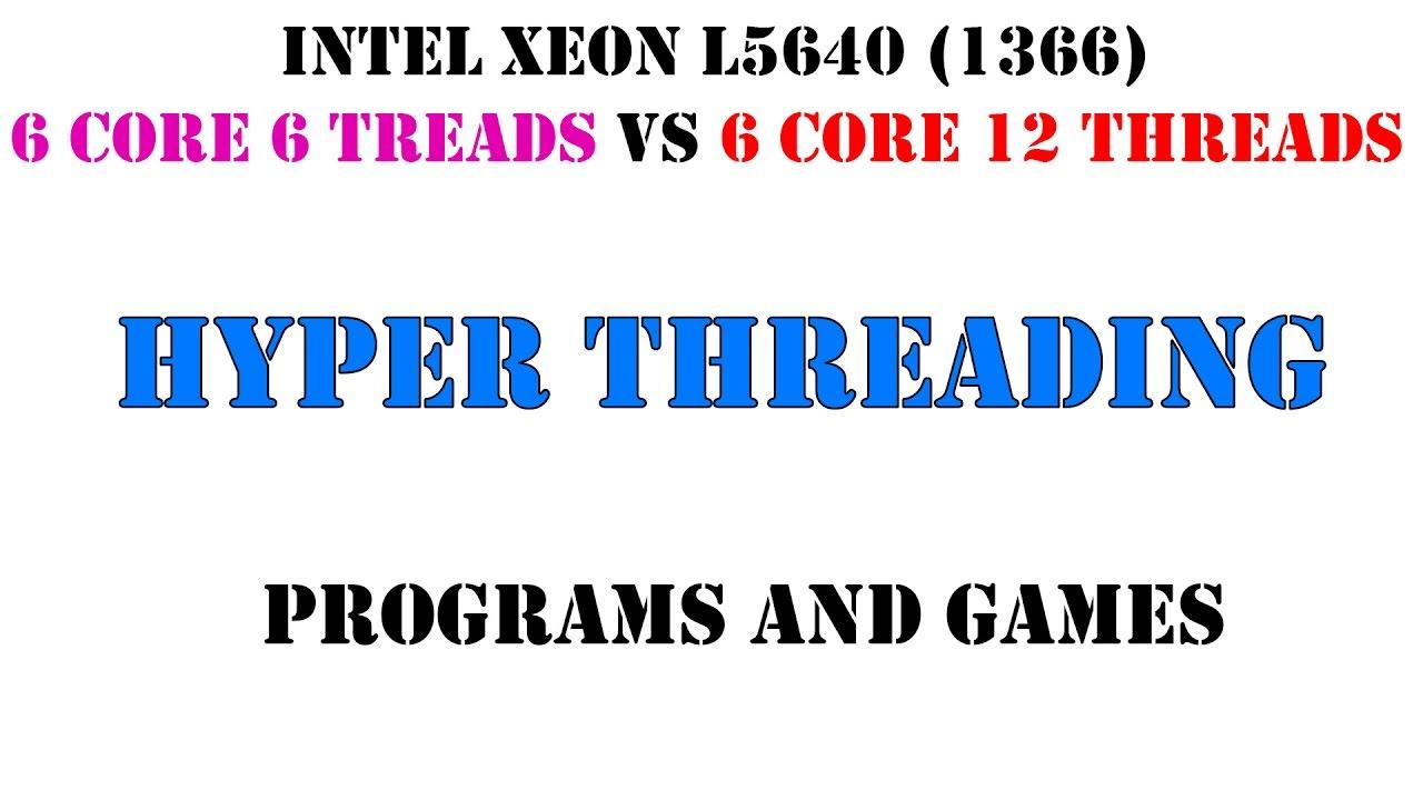 Влияние Hyper Threading на производительность в программах и играх. Сокет 1366, Xeon L5640