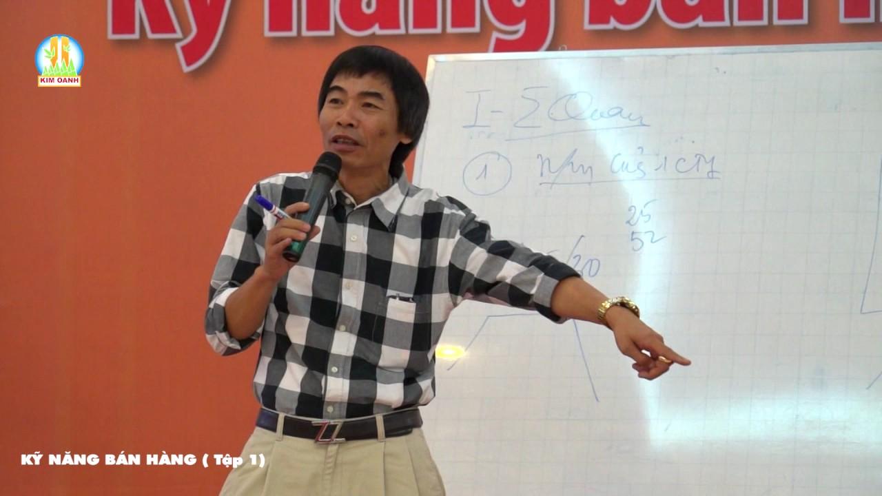Kỹ năng bán hàng bất động sản (T1) - tiến sĩ Lê Thẩm Dương