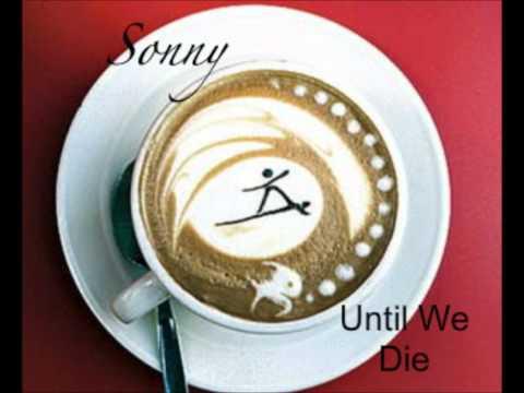 Sonny - Until We Die.Mp3