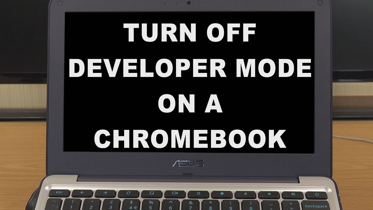 How To Turn Off Developer Mode On A Chromebook - A Step By Step Video  Tutorial Guide
