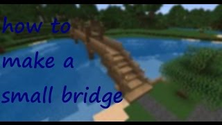 How To Make-a Small Bridge