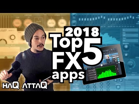 TOP 5 FX Plug-in APPS 2018 for iPad and iPhone AUv3 │ haQ attaQ 312