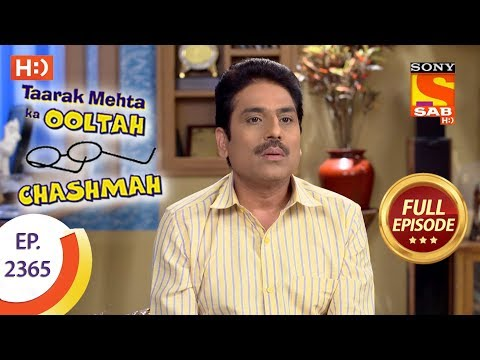 Taarak Mehta Ka Ooltah Chashmah – Ep 2365 – Full Episode – 22nd December, 2017