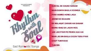 "Rhythm With Soul ""Sad Romantic Songs"" Bollywood Evergreen Hits (Audio Juke Box)"