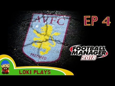 FM18 - Aston Villa Revival - EP4 - vs Birmingham & Preston -  A Football Manager 2018 Story