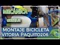 Montaje ensamblaje bicicleta Vitoria de Paquito206 por Ciclopasión