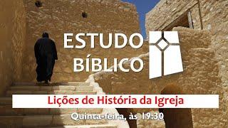 Lições da História da Igreja - 06 - O movimento monástico (07/10/2021)