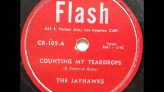 JAYHAWKS - COUNTING MY TEARDROPS - FLASH 105, 78 RPM!