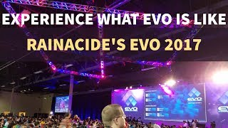 What is Evo Like?! Rainacide's Experience at Evolution 2017 [EVO 2017] LAS VEGAS
