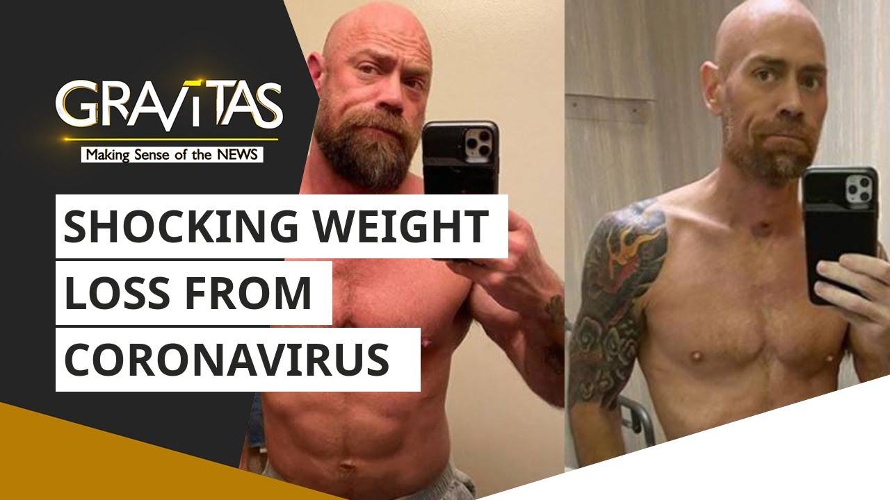 Gravitas: Shocking weight loss from Coronavirus