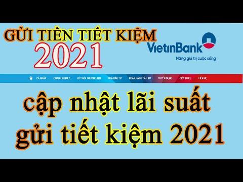 cập nhật lãi suất gửi tiết kiệm ngân hàng viettinbank 2021, lãi suất gửi tiết kiệm ngân hàng