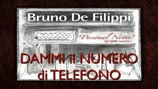 Bruno De Filippi - Dammi il numero di telefono