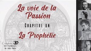 La voie de la Passion | Chapitre 1 : La Prophétie
