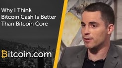 Why I Think Bitcoin Cash is Better than Bitcoin Core