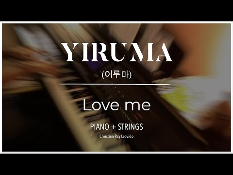 """Yiruma - """"Love Me"""" [ Piano And Strings Cover ]"""
