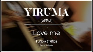 "Yiruma - ""Love me"" [ piano and strings cover ]"