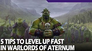 5 Tips to Level Up Fast in Warlords of Aternum