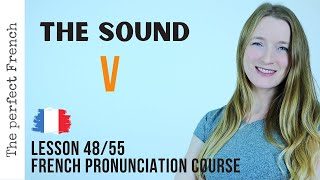 Pronunciation of V in French | French pronunciation course | Lesson 48