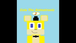 Roblox #114 [Cole The Animatronic The Movie 2 Part 11]