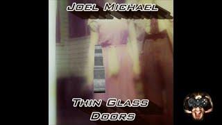 Thin Glass Doors Full Album by Joel Michael