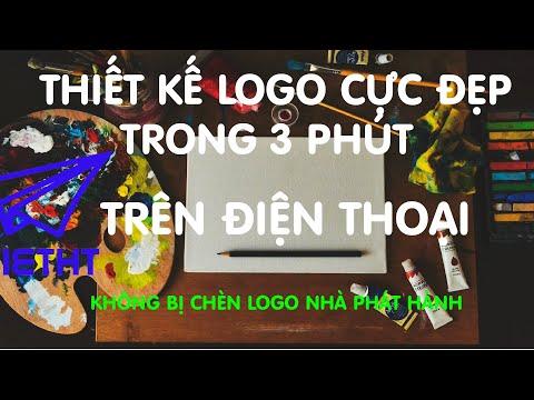 Thiết kế logo trên điện thoại trong 3 phút  Phần mềm tạo logo trên điện thoại miễn phí  VIETHT TV