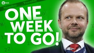 Transfer Window; ONE WEEK TO GO! The HUGE Manchester United Debate