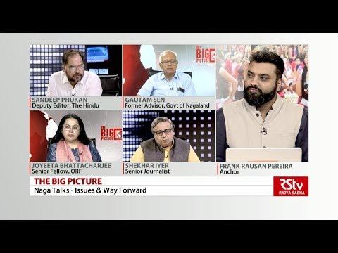The Big Picture: Naga Talks - Issues & Way Forward