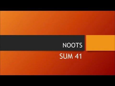 Sum 41 - Noots (Lyrics)