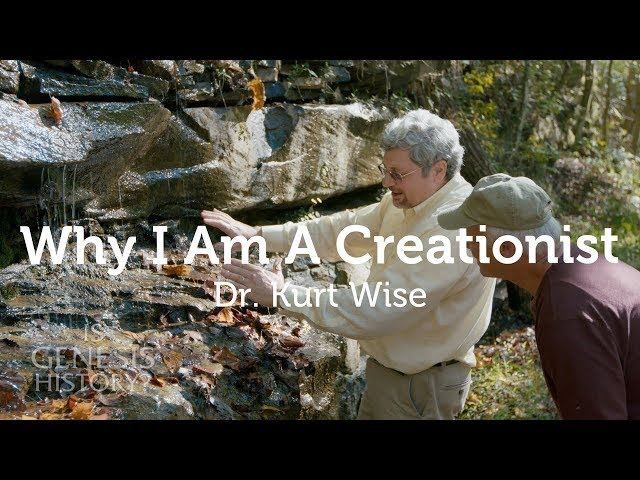 Why I am a Creationist - Dr. Kurt Wise