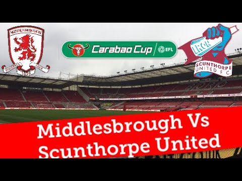 Middlesbrough Vs Scunthorpe United | Carabao Cup