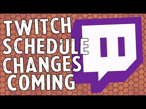 Twitch Schedule Changes are Coming!
