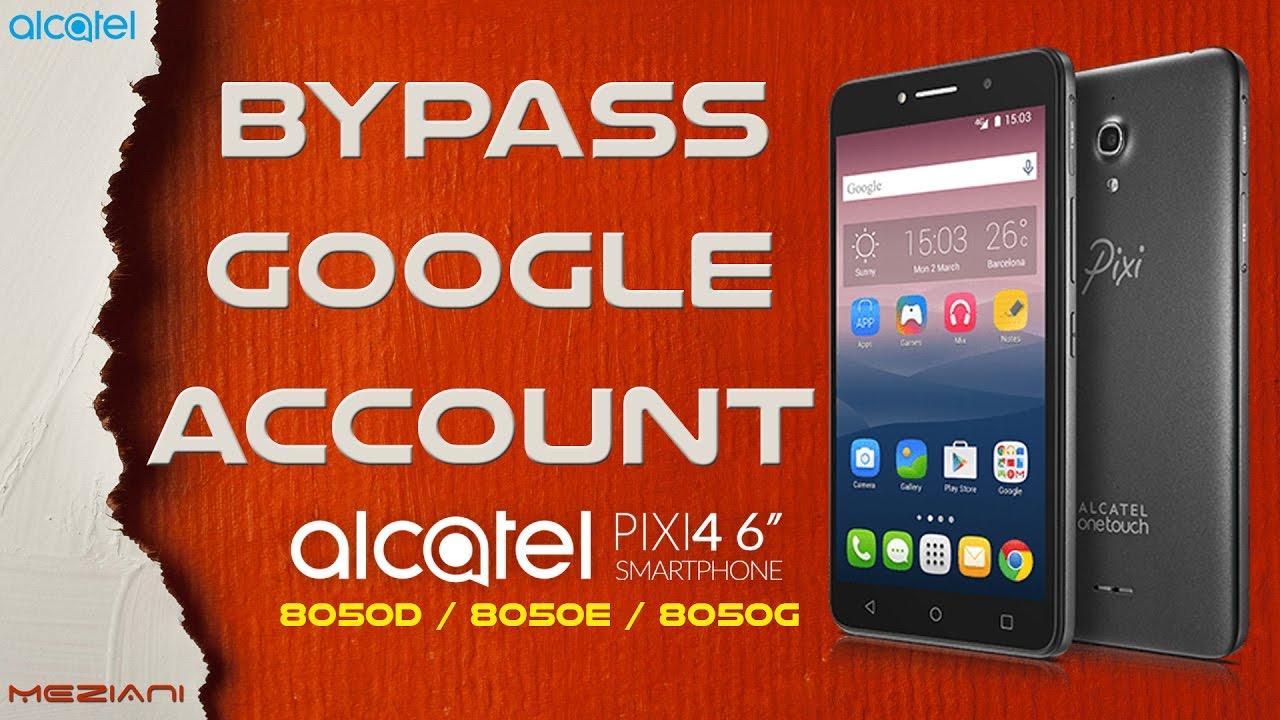 Bypass Google Account ALCATEL PIXI 4 (6) 8050D, 8050E, 8050G - Most