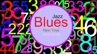♫ Caz, Blues Müzik, New Toys, Silent Partner, Jazz, Blues Music, Jazz songs, Blues songs