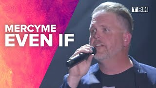 """Download MercyMe Performs """"Even If"""" 