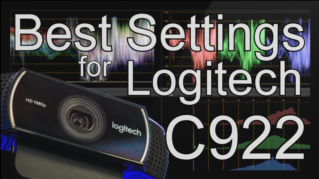 e87069cf1dd BEST SETTINGS for LOGITECH C922 1080p 30fps/720 60fps - YouTube