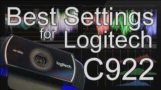 BEST SETTINGS for LOGITECH C922 1080p 30fps/720 60fps