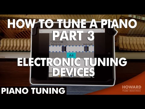 Piano Tuning - How to Tune A Piano Part 3 - Electronic Tuning Devices