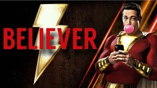 SHAZAM! - Believer By Imagine Dragons