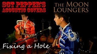 The Beatles - Fixing a Hole Acoustic | Acoustic Cover by the Moon Loungers