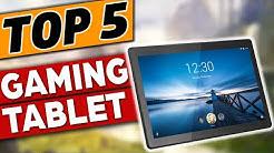 TOP 5: Best Gaming Tablet 2019