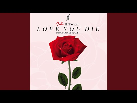 Love You Die (feat. Twitch)