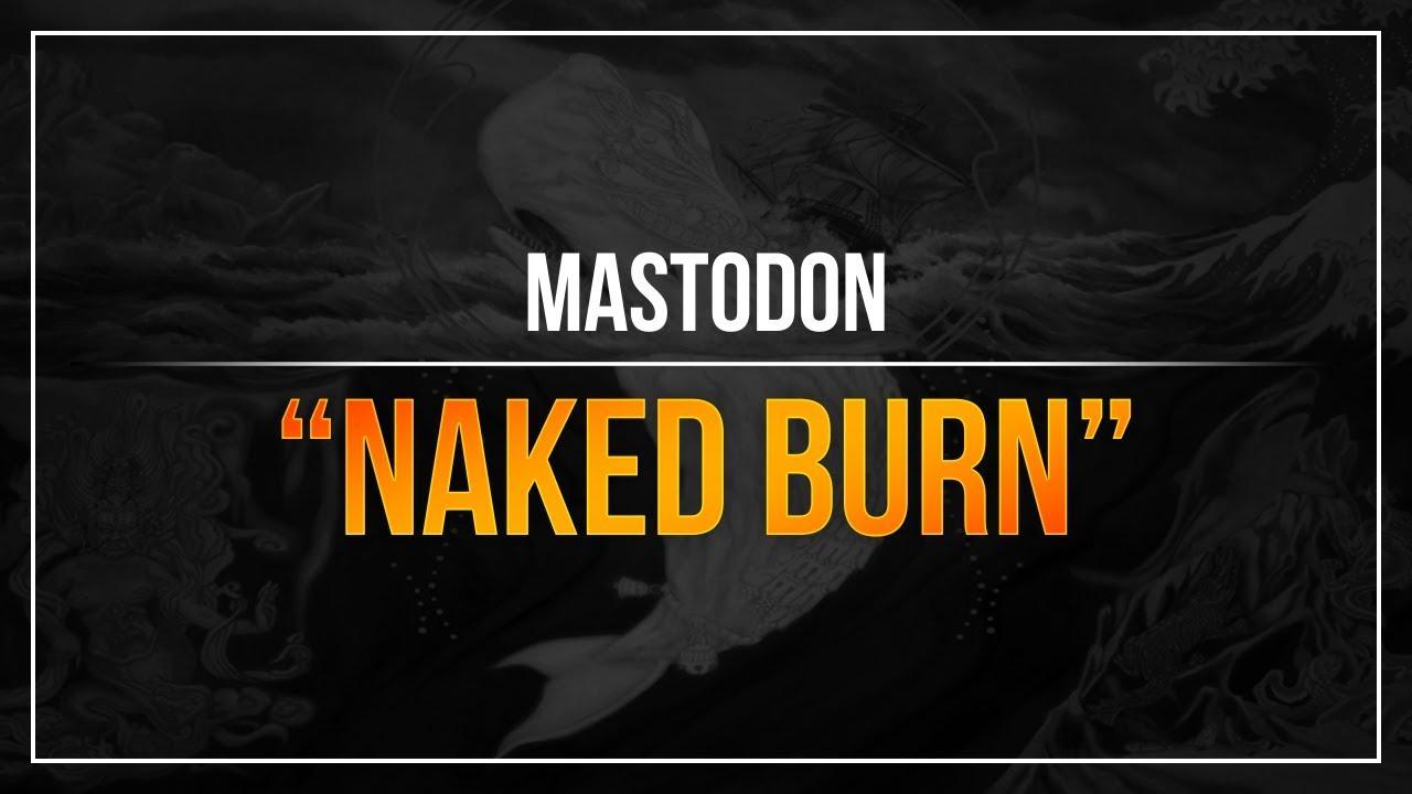 burn naked Mastodon -