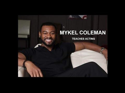 HOLLYWOOD DIR. / ACTOR MYKEL COLEMAN - MASTER ACTING CLASS