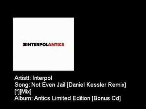 Interpol - Not Even Jail [Daniel Kessler Remix]
