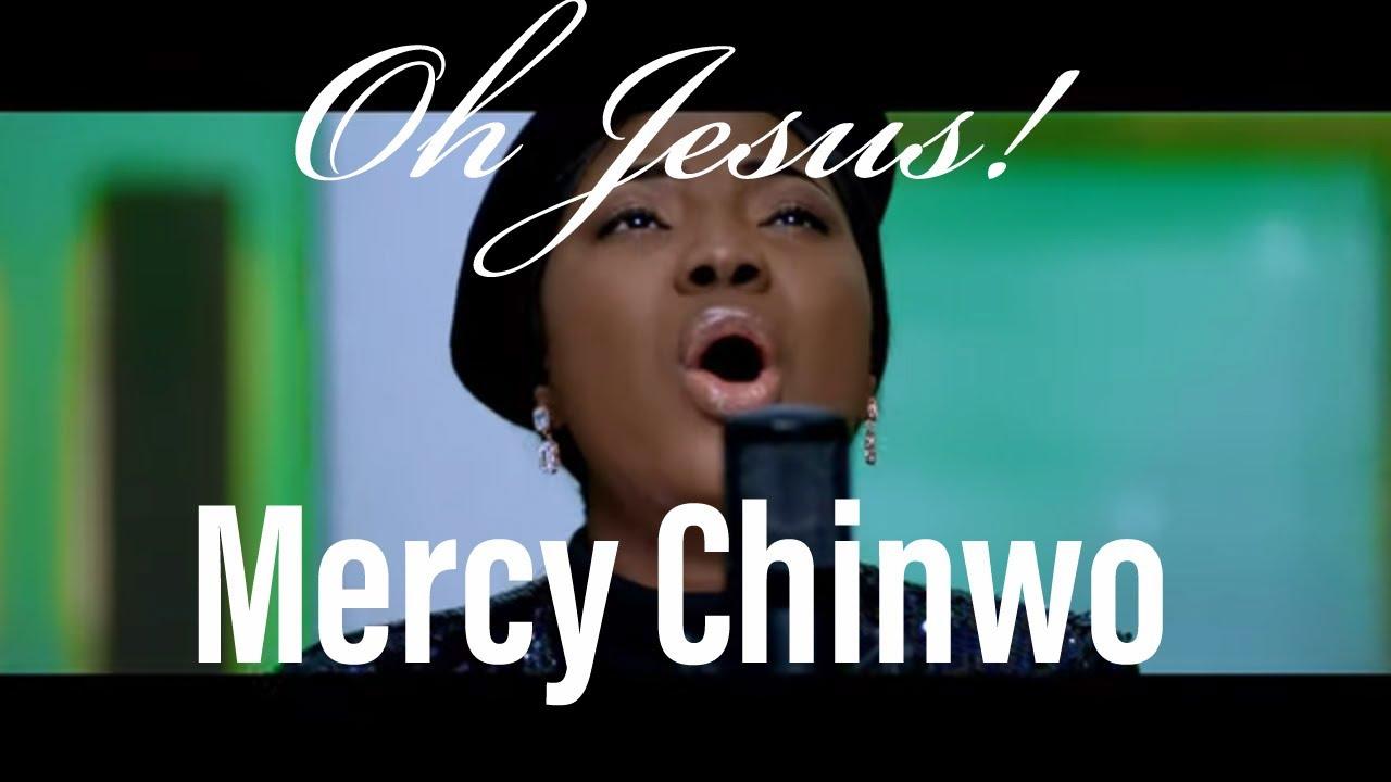 Download: Oh Jesus//Mercy Chinwo (lyrics and Video) | Kingdom Echo