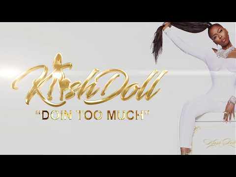 Kash Doll – Doin Too Much