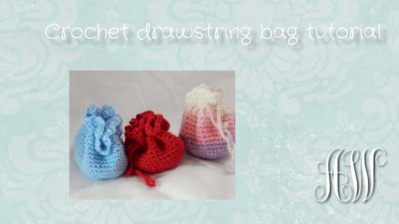 Crochet Drawstring Bag Tutorial Youtube
