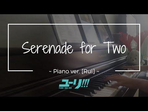 Serenade for Two ~ Yuri on Ice OST // Full piano ver. [Rui]